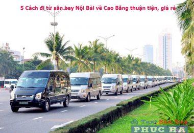 5 Cách đi từ sân bay Nội Bài về Cao Bằng thuận tiện giá rẻ