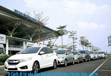 5 Cách đi từ sân bay Nội Bài về Hà Nam thuận tiện, giá rẻ