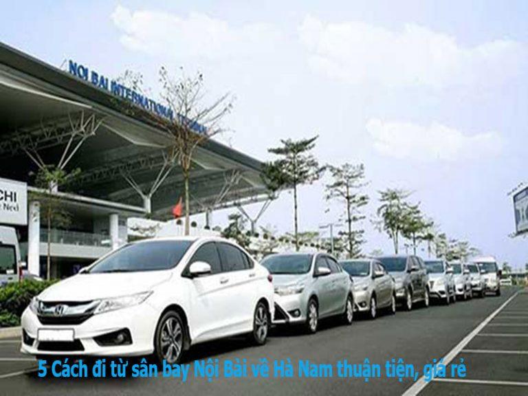 5 Cach di tu san bay Noi Bai ve Ha Nam thuan tien