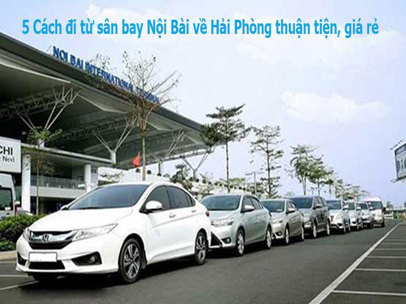 5 Cách đi từ sân bay Nội Bài về Hải Phòng thuận tiện giá rẻ