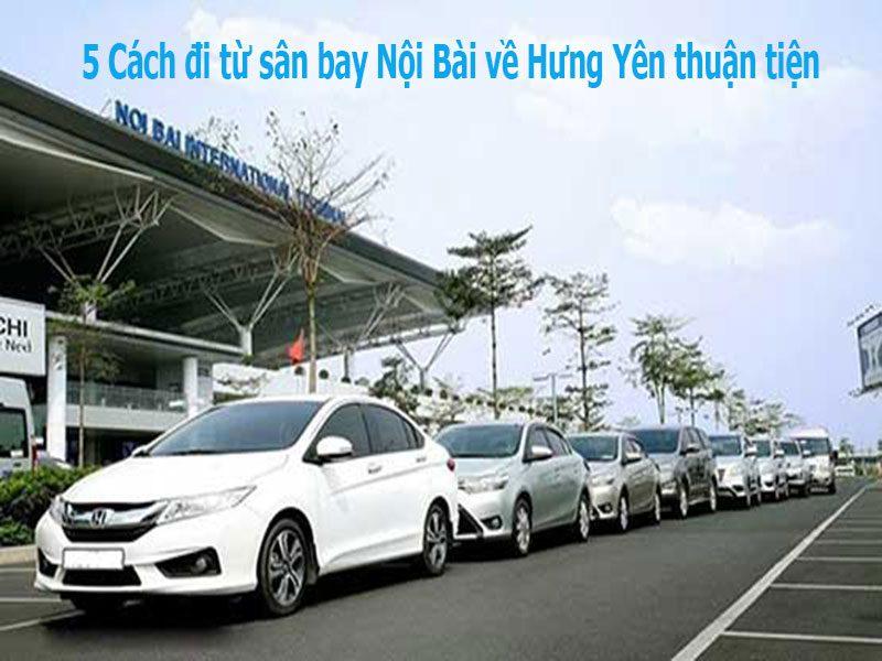 5 Cách đi từ sân bay Nội Bài về Hưng Yên thuận tiện