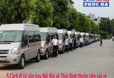 5 Cách đi từ sân bay Nội Bài về Thái Bình thuận tiện giá rẻ