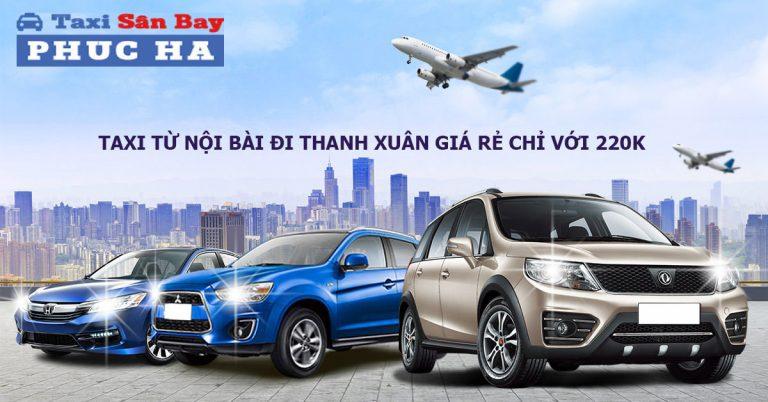 Taxi từ nội bài đi Thanh Xuân giá rẻ chỉ với 220k